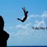 Want to Create Something Beautiful – Take the Leap!