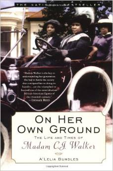 On Her Own Ground - Life and times of Madame CJ Walker
