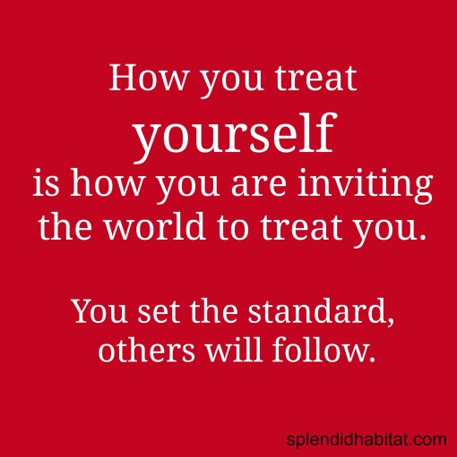 How you treat yourself quote
