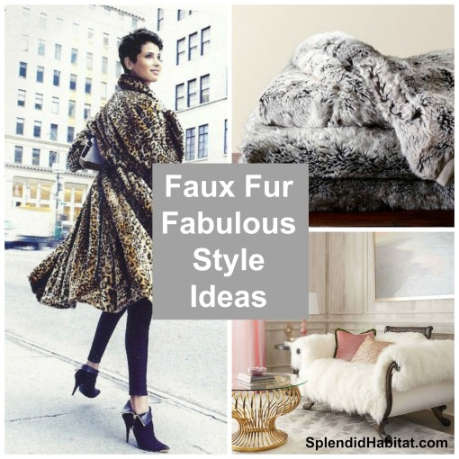 Faux Fur Fabulous style for home - Splendid Habitat